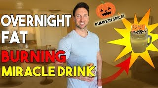 OVERNIGHT FAT BURNING MIRACLE DRINK! (Pumpkin Spice Edition!)