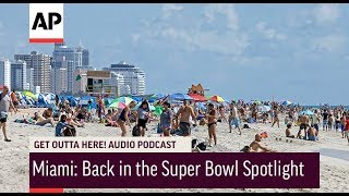 Get Outta Here! Podcast: Miami - Back in the Super Bowl Spotlight