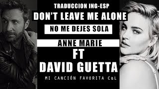Don't leave me alone - Anne Marie TRADUCCIÓN INGLES - ESPAÑOL  ft David guetta