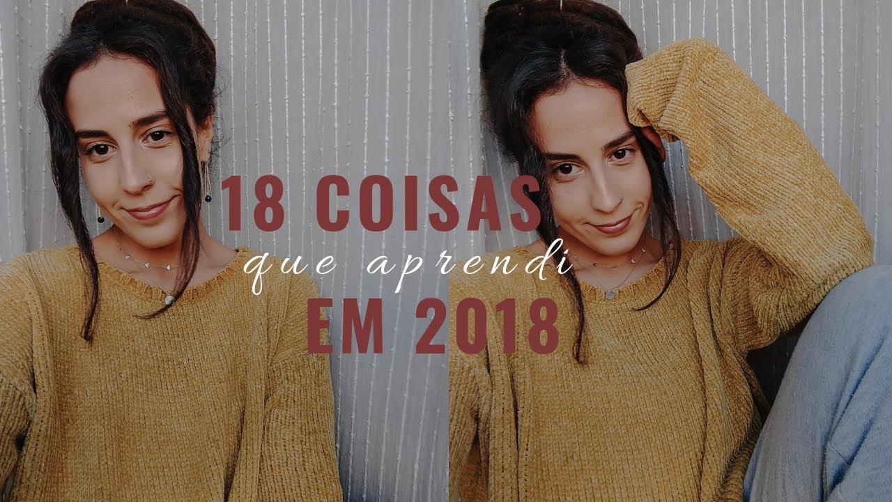 18 COISAS QUE APRENDI EM 2018 ✨