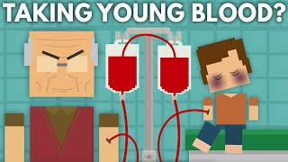 Why Are Old People Taking The Blood Of Young People?