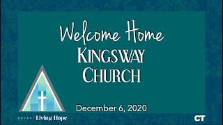 Kingsway Church Online - December 6, 2020