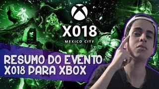 Tudo que aconteceu no evento X018 para XBOX da MICROSOFT