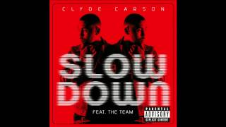 Clyde Carson ft. E-40, Gucci Mane, The Game, & Dom Kennedy - Slow Down Remix [Thizzler.com]