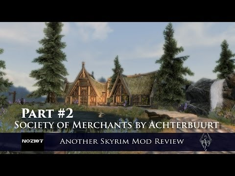 Another Skyrim Mod Review - Society of Merchants by Achterbuurt Part 2