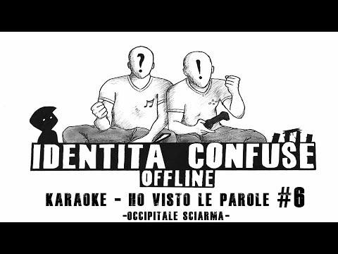 Karaoke - Ho Visto Le Parole #6 - Occipitale Sciarma
