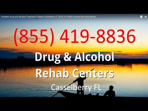 Christian Drug and Alcohol Treatment Centers Casselberry FL (855) 419-8836 Alcohol Recovery Rehab