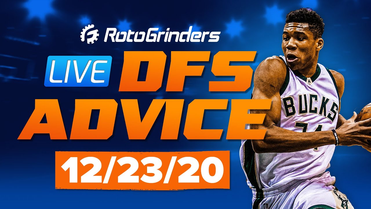 GRINDERSLIVE - 12/23/20 NBA DFS PICKS: ROTOGRINDERS