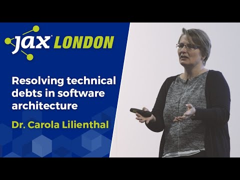 Resolving Technical Debts In Software Architecture   Dr. Carola Lilienthal