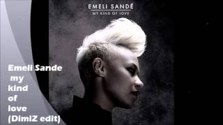 Emeli Sande   my kind of love ( DimiZ remix )