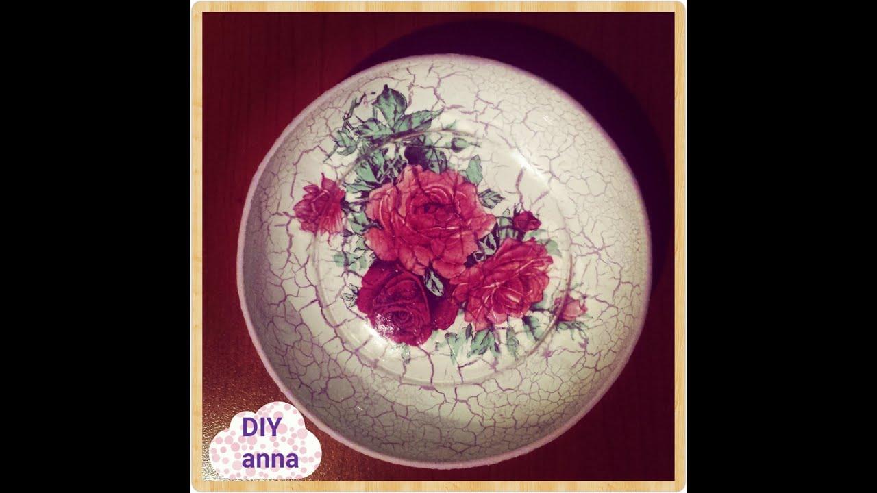 reverse crackle decoupage on plate roses decorations DIY ideas craft tutorial / URADI SAM Dekupaž - YouTube & reverse crackle decoupage on plate roses decorations DIY ideas craft ...