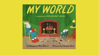 MY WORLD by Margaret Wise Brown.  Grandma Annii's Storytime
