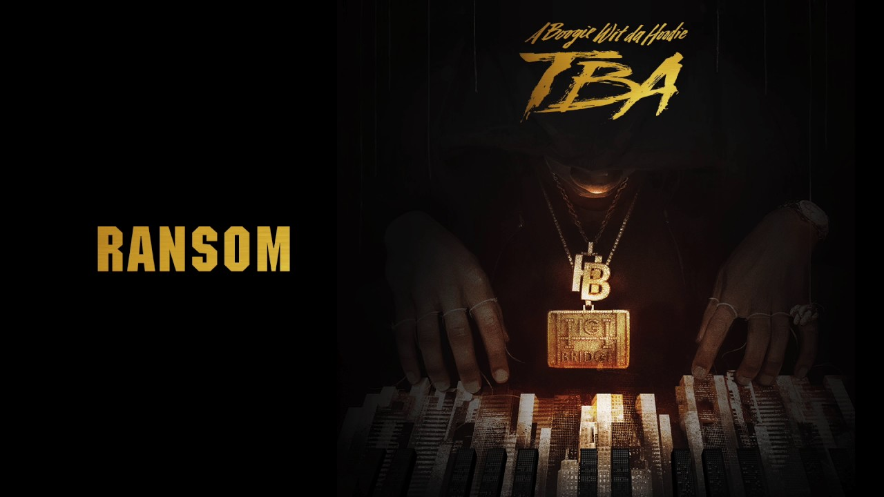 A Boogie Wit Da Hoodie Ransom Official Audio Youtube