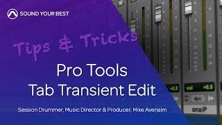 Pro Tools Tips & Tricks | Tab Transient Edit