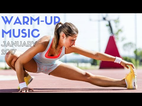 Workout Music - January 2017 [ WARM UP - WARM DOWN - STRETCHING ]