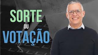 Sorte ou Votação? - Daniel Santos
