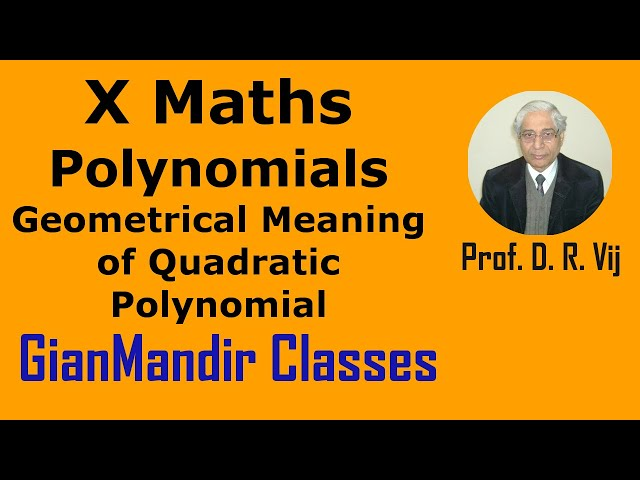 X Maths | Polynomials | Geometrical Meaning of Quadratic Polynomial by Preeti Ma'am