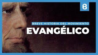 ¿Cómo nació y se desarrolló el movimiento EVANGÉLICO? | BITE