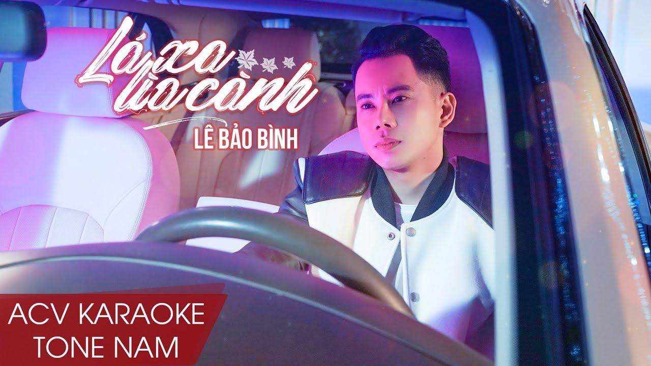 Karaoke | Lá Xa Lìa Cành – Lê Bảo Bình | Beat Tone Nam