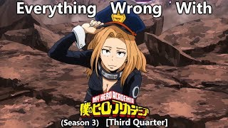 Everything Wrong With: Boku No Hero Academia | Season 3 | Third Quarter