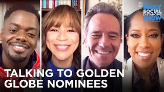 Trevor Talks to the Golden Globe Nominees | The Daily Social Distancing Show