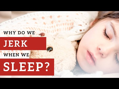 Why Do We Jerk In Our Sleep?