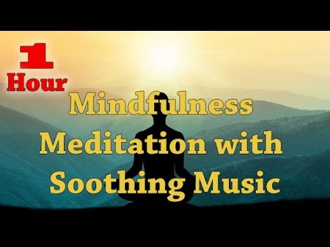 Mindfulness Meditation with Soothing Music