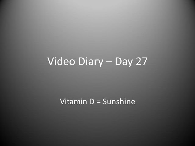 Day 27 : Vitamin D = Sunshine