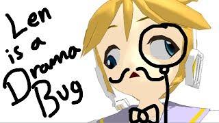【MMD】Len is a Dramabug thumbnail