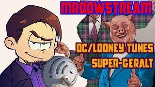 Mroowstream #12:  DC/Looney Tunes, Super Geralt, Teen Titans Go! - Na żywo