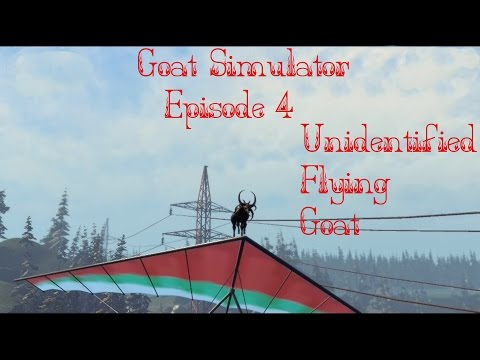 Goat Simulator: Episode 4- Unidentified Flying Goat