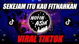 Download DJ SEKEJAM ITU KAU FITNAHKAN (TIKTOK)  Siapa Benar Siapa Salah   Remix Full Bass Terbaru 2019