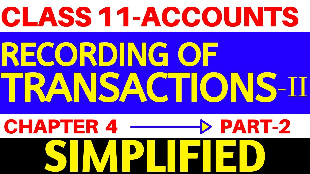 RECORDING OF TRANSACTIONS - II || CLASS 11 ACCOUNTS || CHAPTER 3 - Part 2