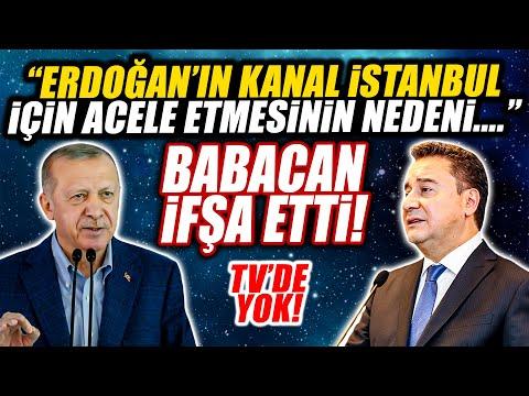 Ali Babacan Erdoğan'ın Kanal İstanbul acelesinin nedenini açıkladı!