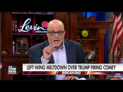 Mark Levin Tears into Chuck Schumer over FBI Comey Firing 5-10-2017