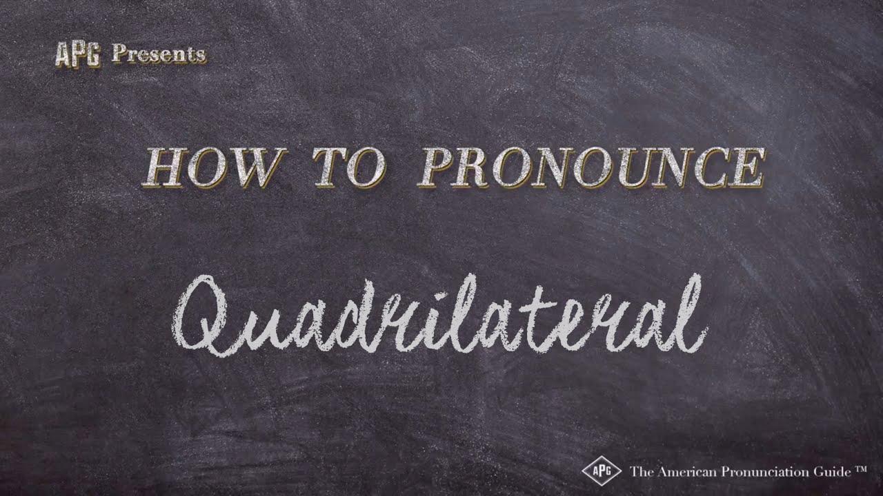 How to Pronounce Quadrilateral  Quadrilateral Pronunciation