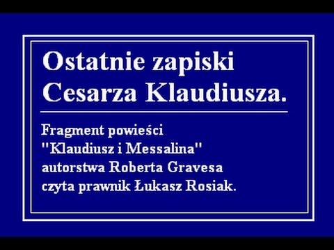 """Ostatnie zapiski Cesarza. Fragment powieści """"Klaudiusz i Messalina""""."""