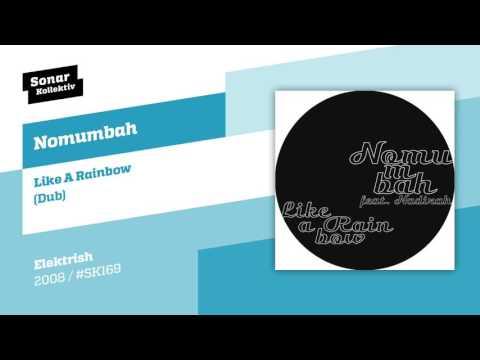 Nomumbah - Like A Rainbow Feat. Nadirah Shakoor (Dub)