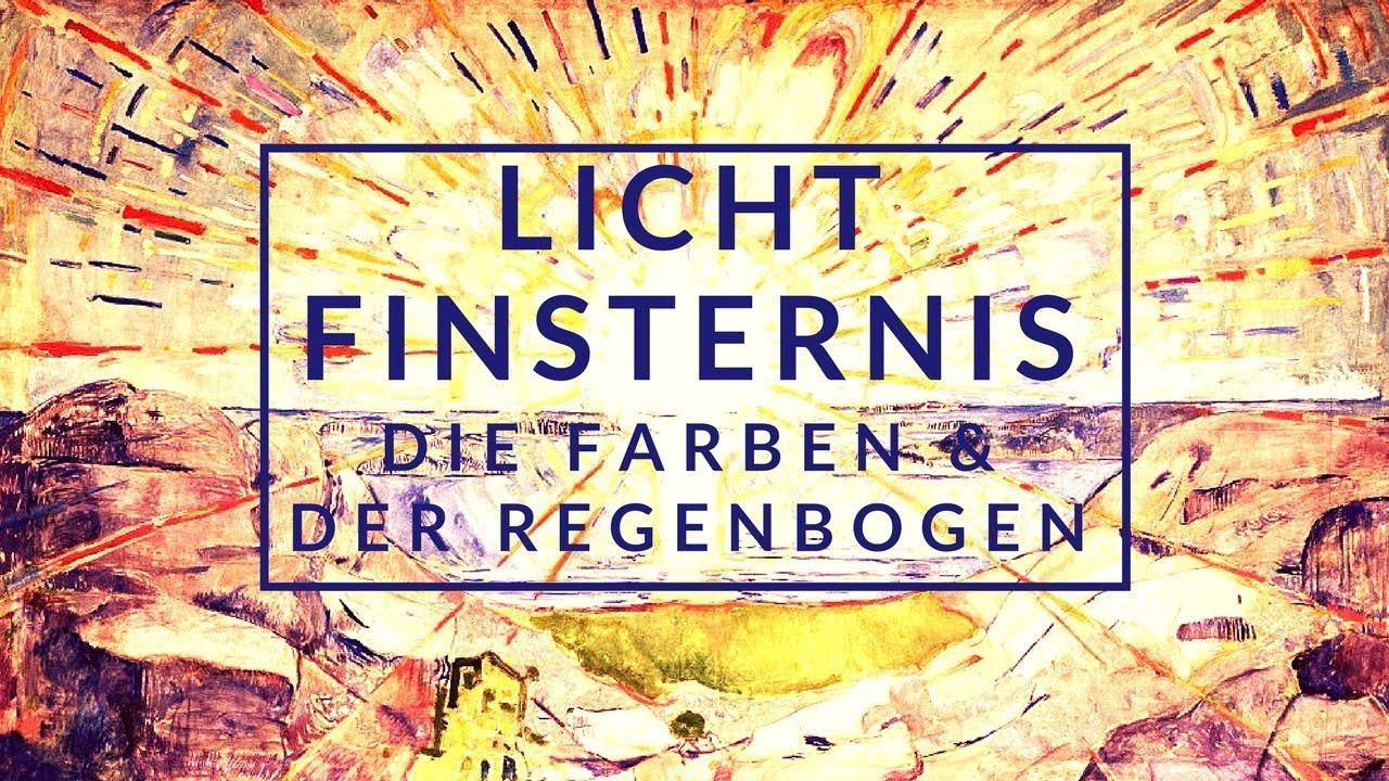 Licht Und Finsternis Die Farben Und Der Regenbogen Youtube