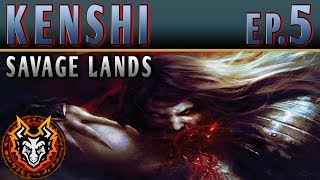 Kenshi Savage Lands - EP5 - THE FLESH OF THE LIVING