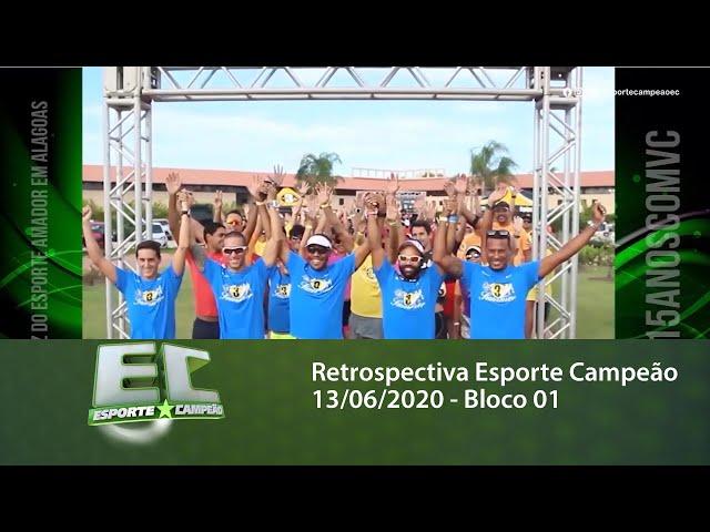 Retrospectiva Esporte Campeão 13/06/2020 - Bloco 01
