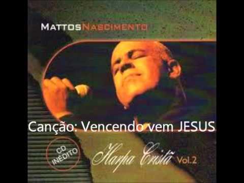 Mattos Nascimento Harpa Cristã 2 Vencendo vem Jesus