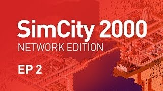 EP 2 - SimCity 2000 Network Edition (1080p)