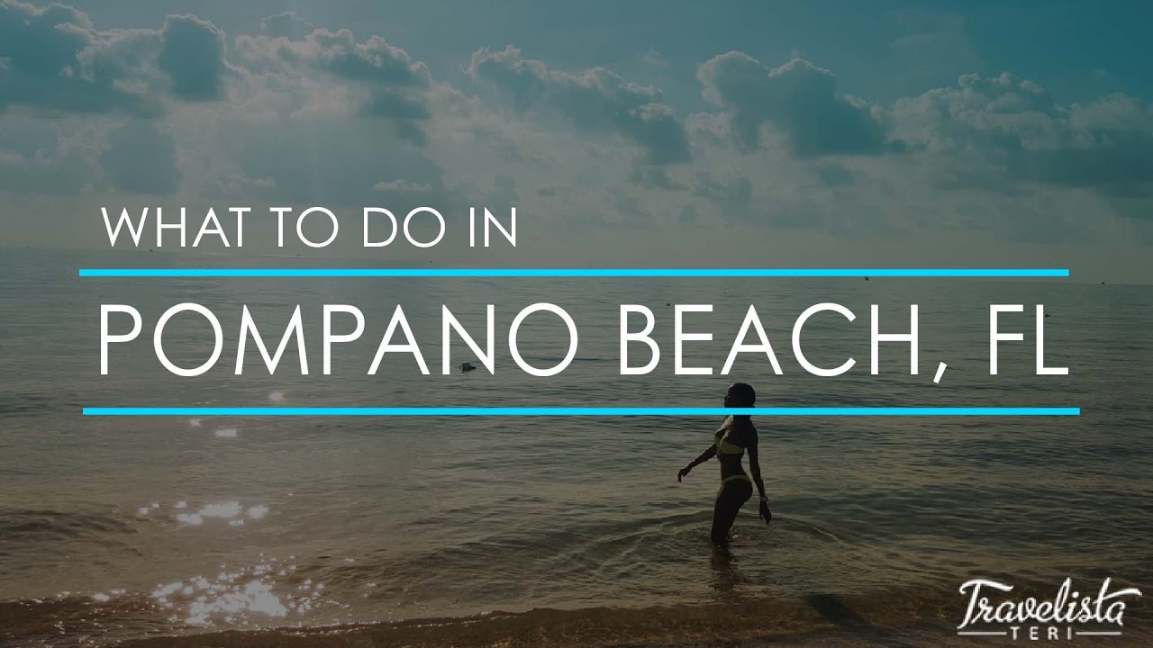 What To Do In Pompano Beach You