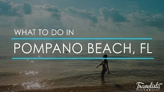 What to do in Pompano Beach