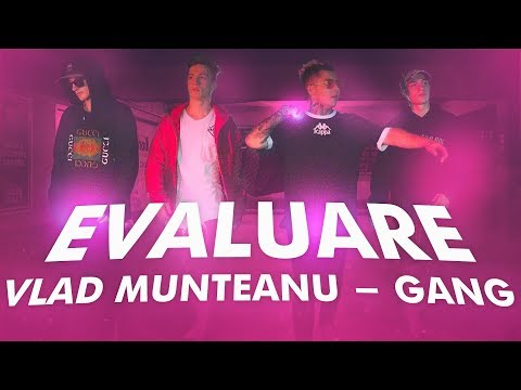Evaluare - Vlad Munteanu - GANG (Official Video)