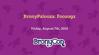 BronyPalooza: Foozogz
