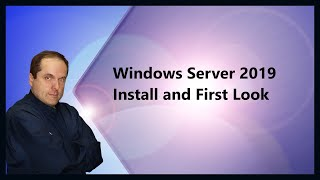 Windows Server 2019 Install and First Look