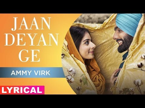 Jaan Deyan Ge Lyrical  Ammy Virk  Tania  B Praak  Jaani  Sufna  Latest Punjabi Songs 2020