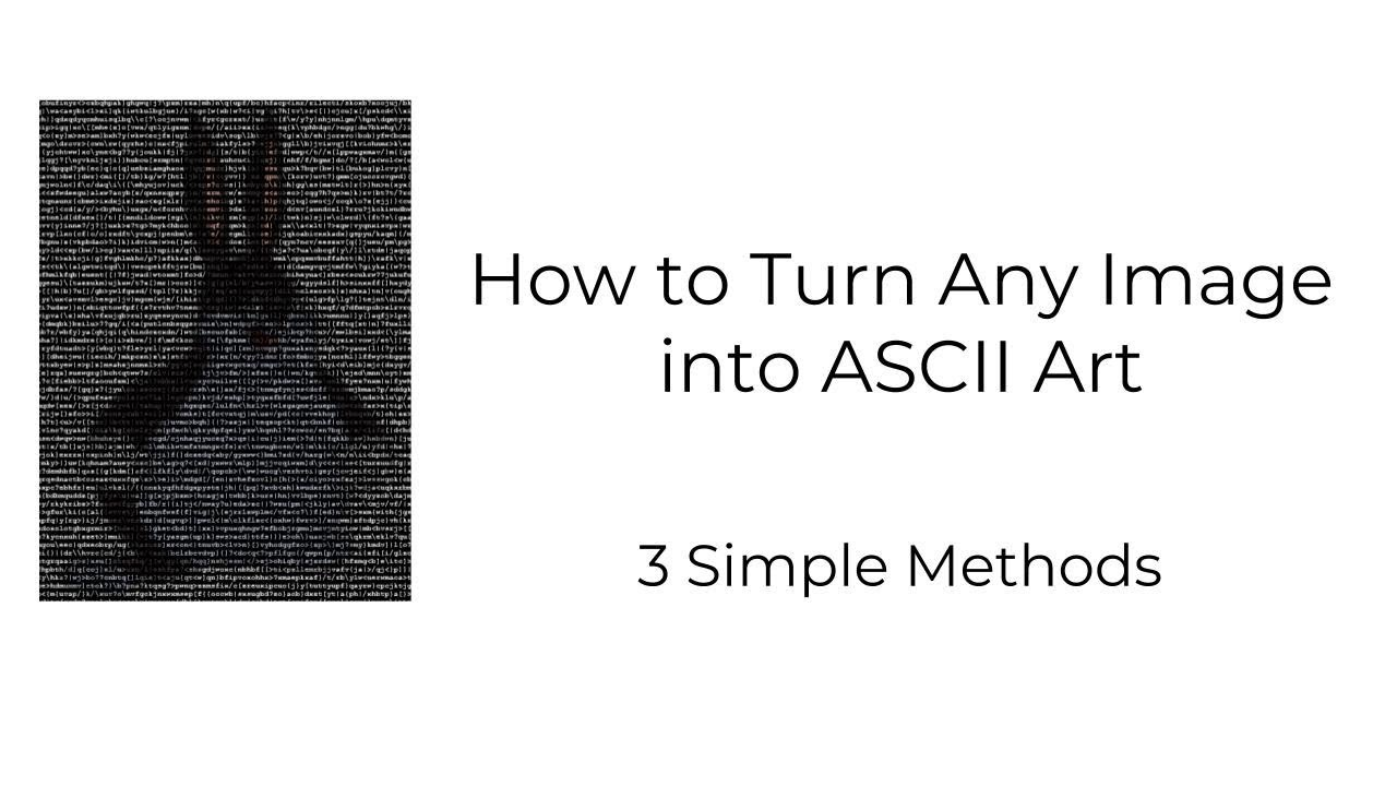 How to Convert Images to ASCII Art